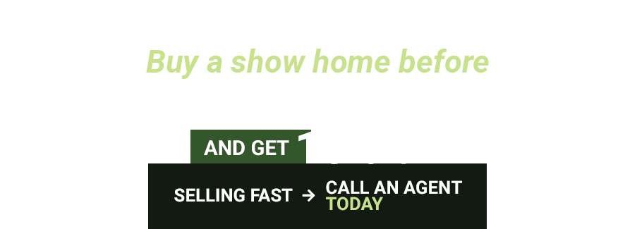 GRAND OPENING SPECIAL - Buy a show home before 17:00 on 14th sept. 2018 and get 15% OFF. Selling Fast! Call and agent today